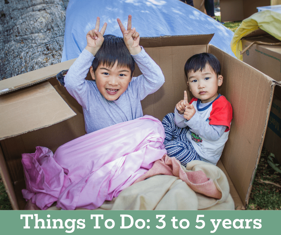 Things to Do - 3 to 5 Years